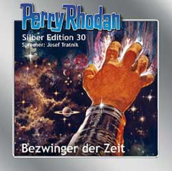 Perry Rhodan: Silberedition 30 - Bezwinger der Zeit